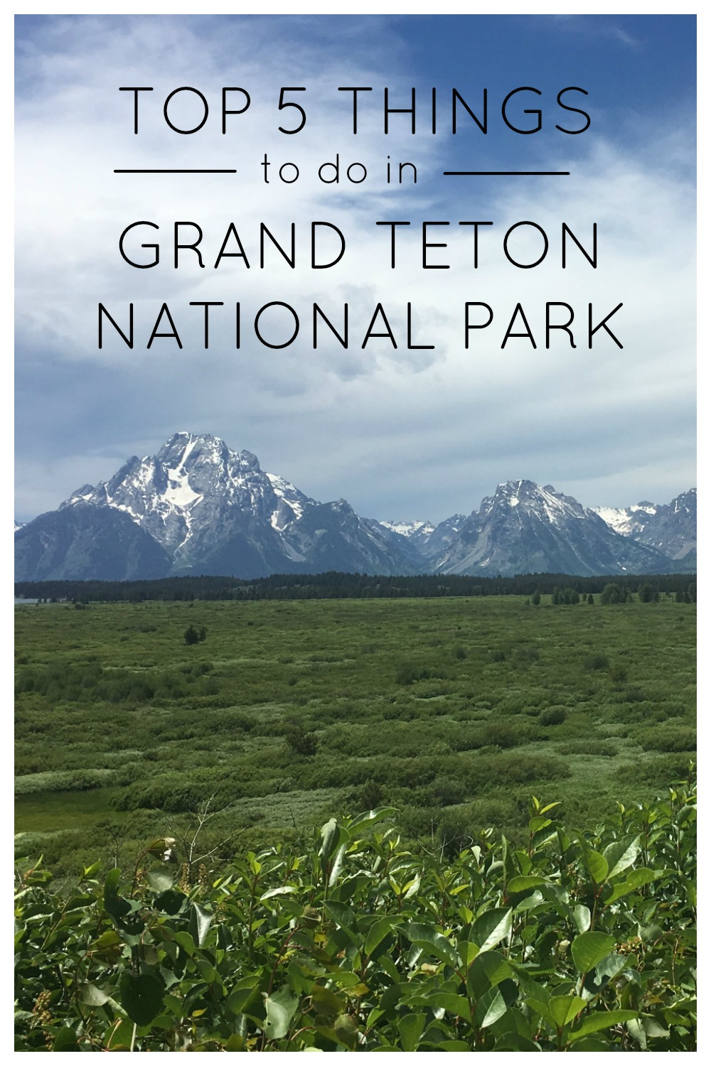 5 things to do in Grand Teton National Park