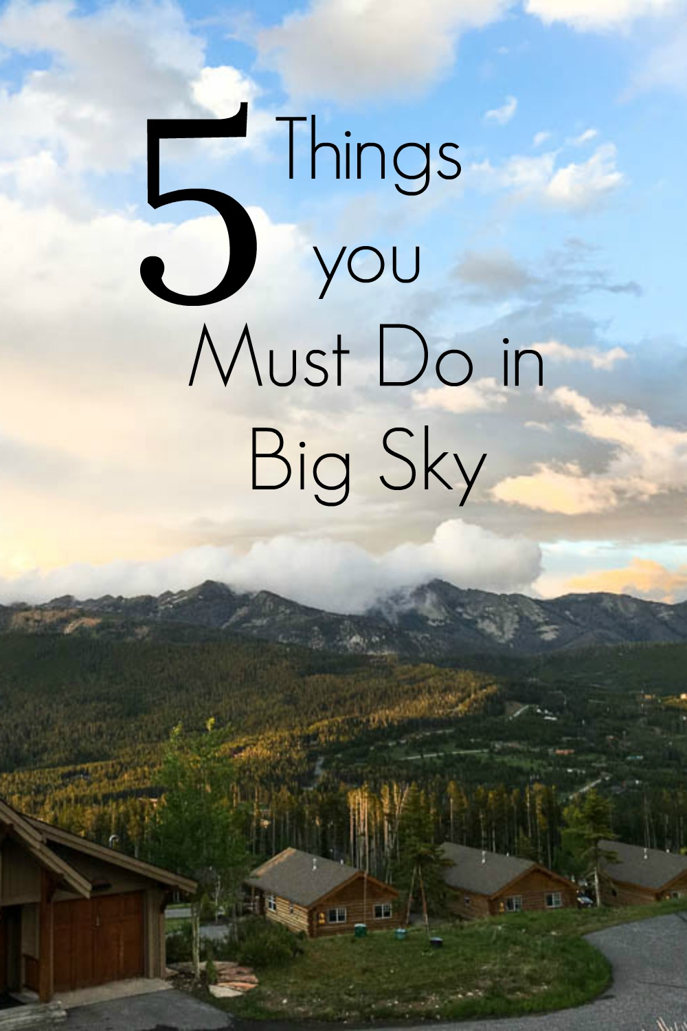 5 things you must do in big sky montana